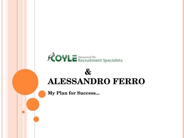 & ALESSANDRO FERRO My Plan for Success...
