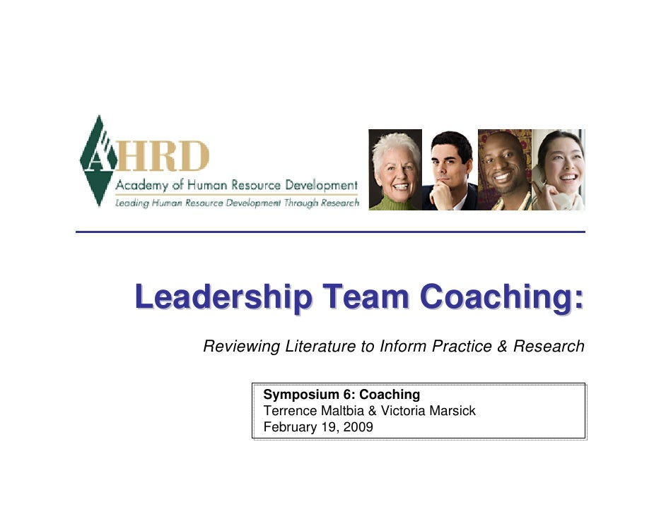 Leadership Team Coaching:    Reviewing Literature to Inform Practice & Research             Symposium 6: Coaching         ...