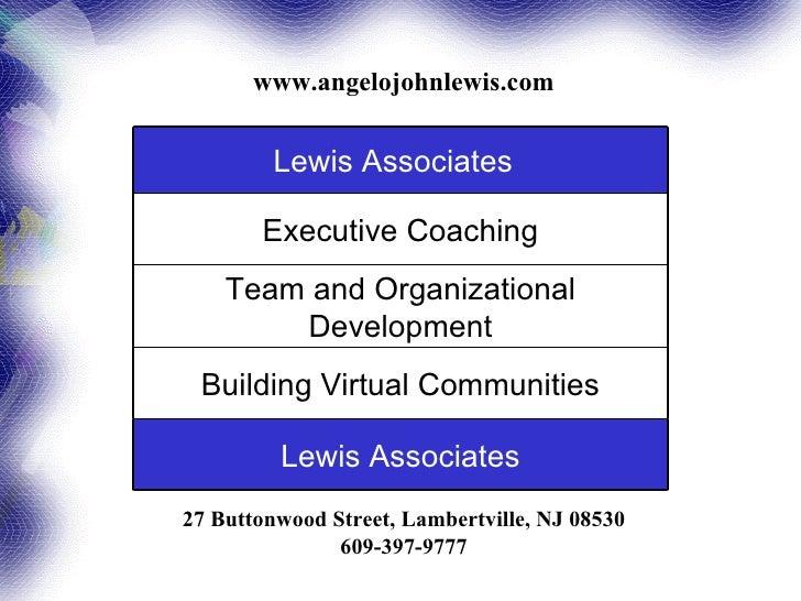 www.angelojohnlewis.com 27 Buttonwood Street, Lambertville, NJ 08530 609-397-9777 Lewis Associates Building Virtual Commun...