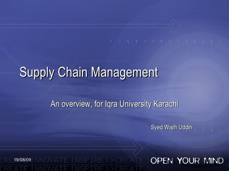Supply Chain Management An overview, for Iqra University Karachi Syed Wajih Uddin