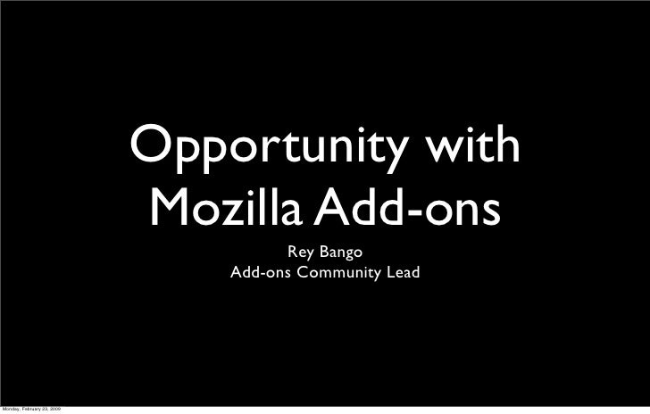 Opportunity with                             Mozilla Add-ons                                       Rey Bango              ...