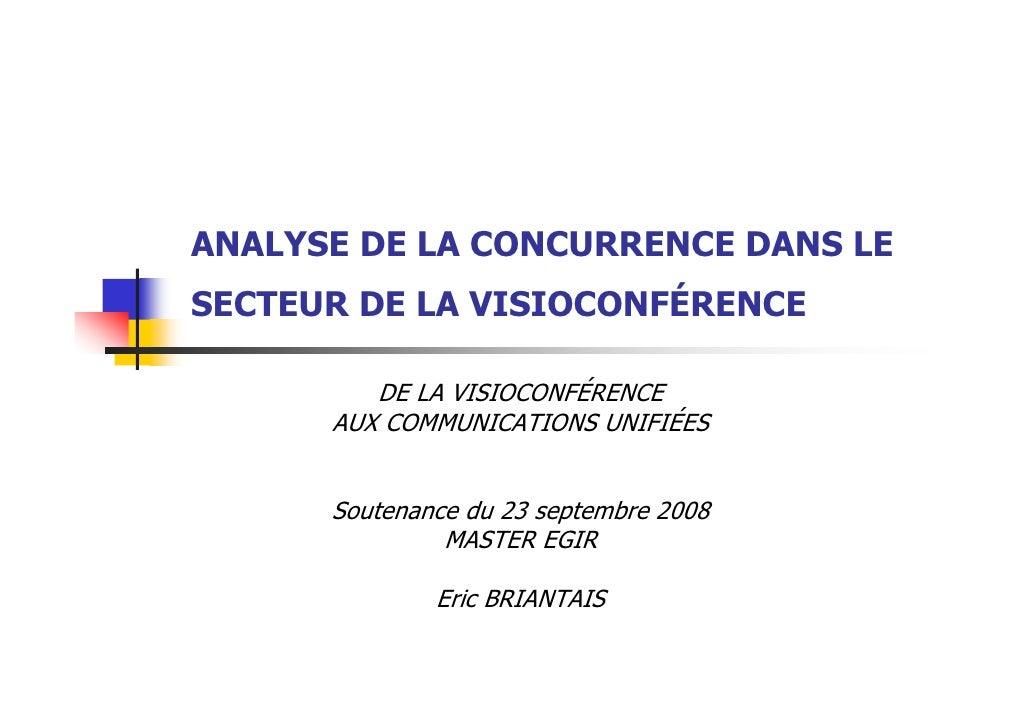 ANALYSE DE LA CONCURRENCE DANS LE SECTEUR DE LA VISIOCONFÉRENCE           DE LA VISIOCONFÉRENCE       AUX COMMUNICATIONS U...