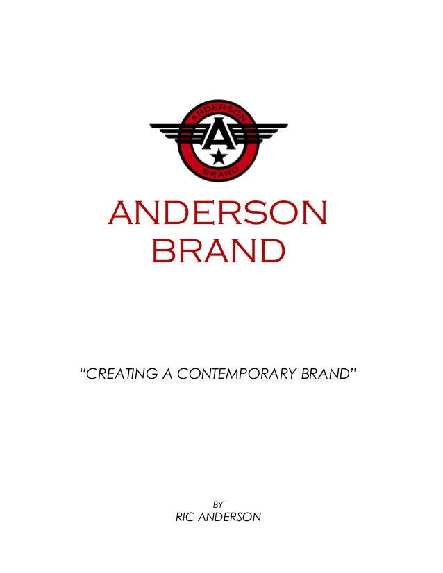 "ANDERSON BRAND ""CREATING A CONTEMPORARY BRAND"" BY RIC ANDERSON"