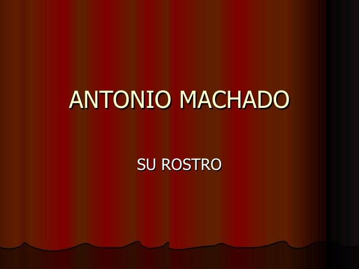 ANTONIO MACHADO SU ROSTRO
