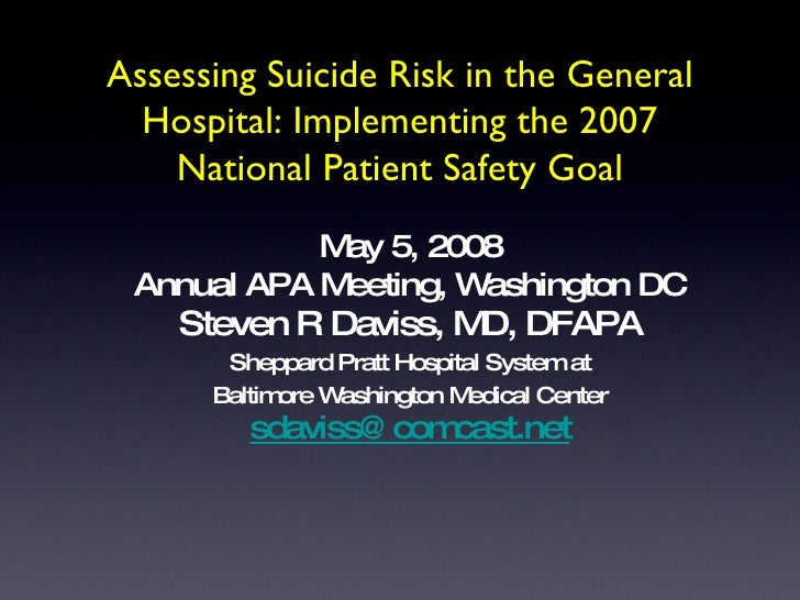 Assessing Suicide Risk in the General Hospital: Implementing the 2007 National Patient Safety Goal <ul><li>May 5, 2008 </l...