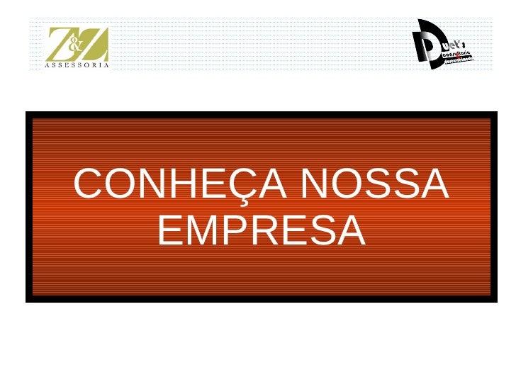 CONHEÇA NOSSA EMPRESA