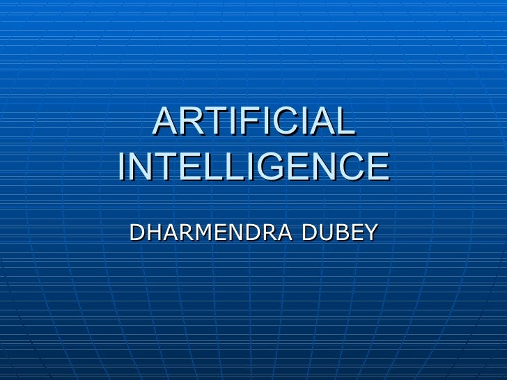 ARTIFICIAL INTELLIGENCE DHARMENDRA DUBEY