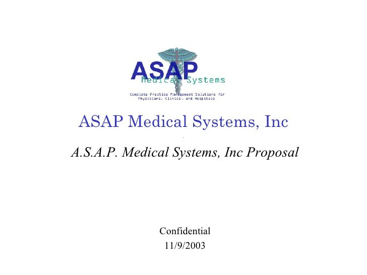 ASAP Medical Systems, Inc A.S.A.P. Medical Systems, Inc Proposal Confidential 11/9/2003