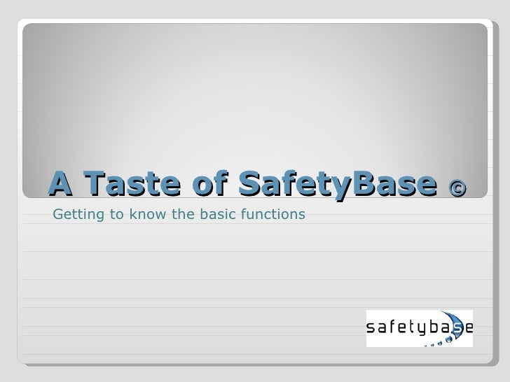 A Taste of SafetyBase  © Getting to know the basic functions
