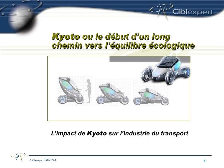 L'impact de  Kyoto  sur l'industrie du transport Kyoto  ou le début d'un long chemin vers l'équilibre écologique