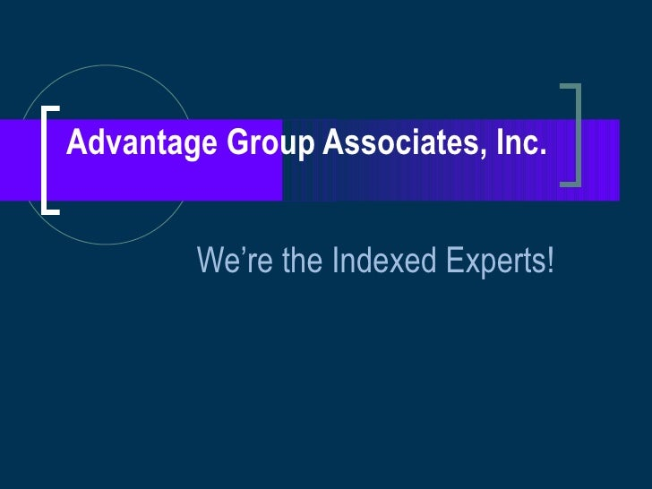 Advantage Group Associates, Inc. We're the Indexed Experts!
