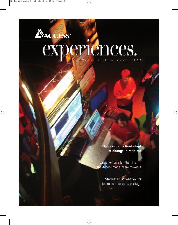experiences.      V o l. 4   N o. 2    Winter         2008                         Access helps Avid adapt                ...
