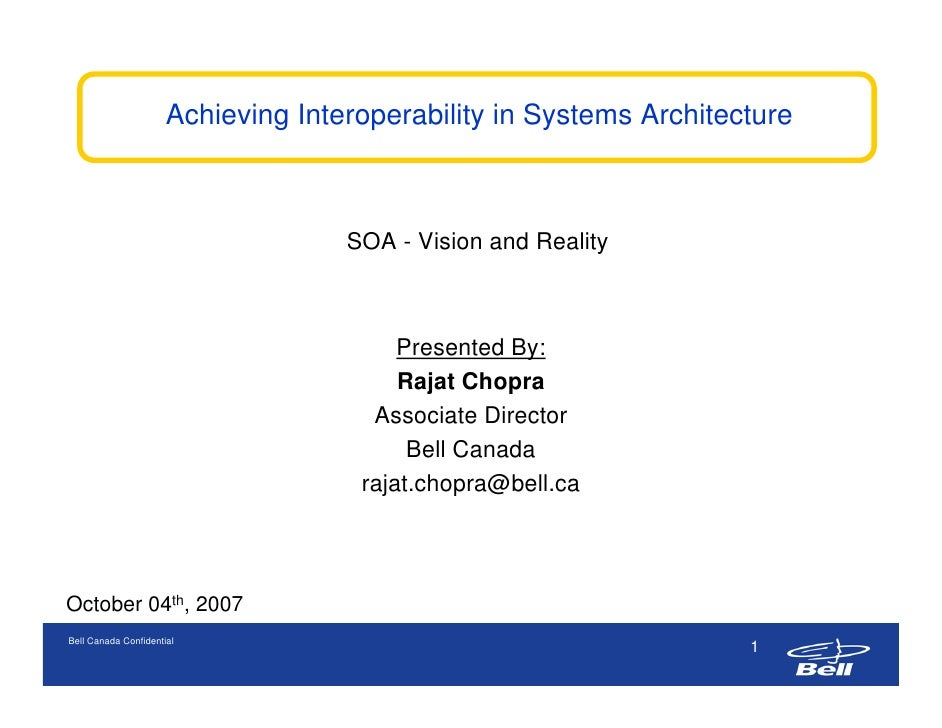Achieving Interoperability in Systems Architecture                                        SOA - Vision and Reality        ...
