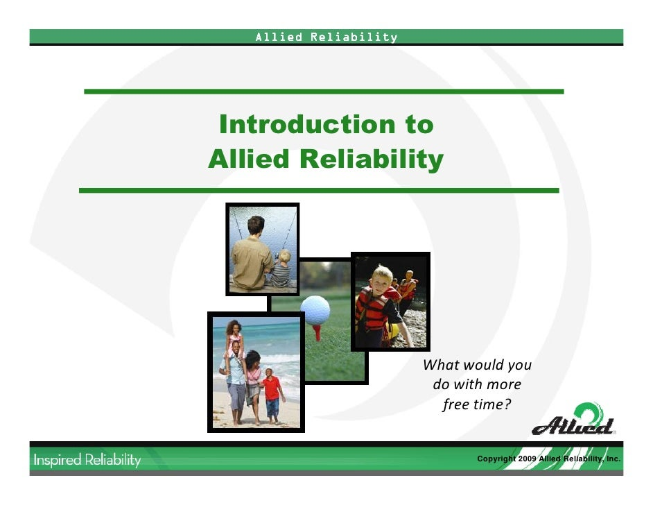 Allied Reliability     Introduction to Allied Reliability                             What would you                      ...