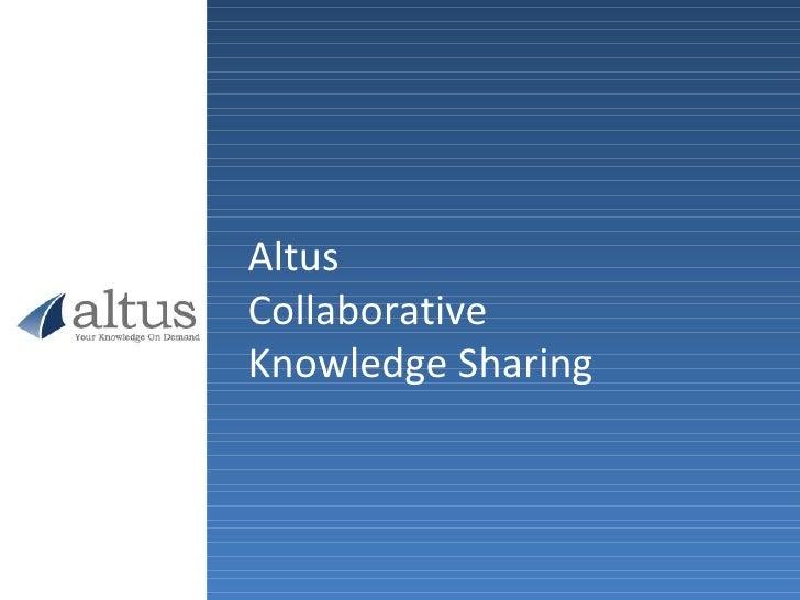 Altus Collaborative  Knowledge Sharing