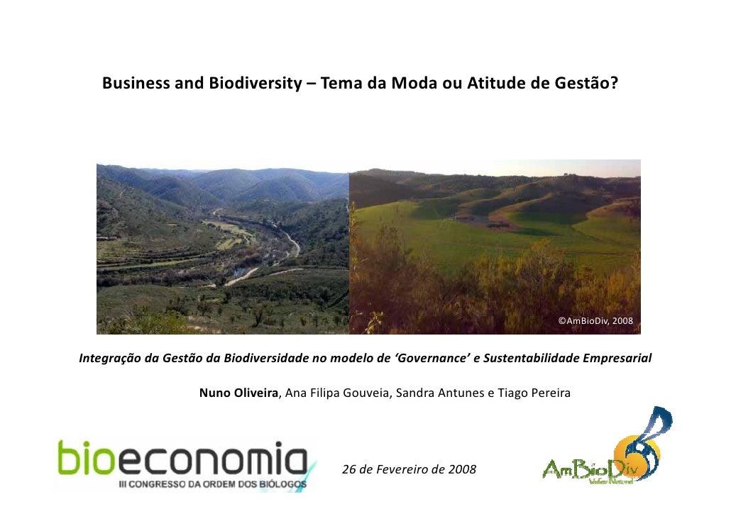 BusinessandBiodiversity– TemadaModaouAtitudedeGestão?    Business and Biodiversity Tema da Moda ou Atitude de Ges...