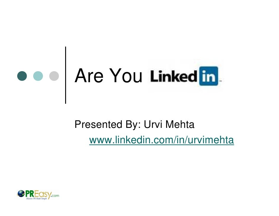 Are You  Presented By: Urvi Mehta    www.linkedin.com/in/urvimehta