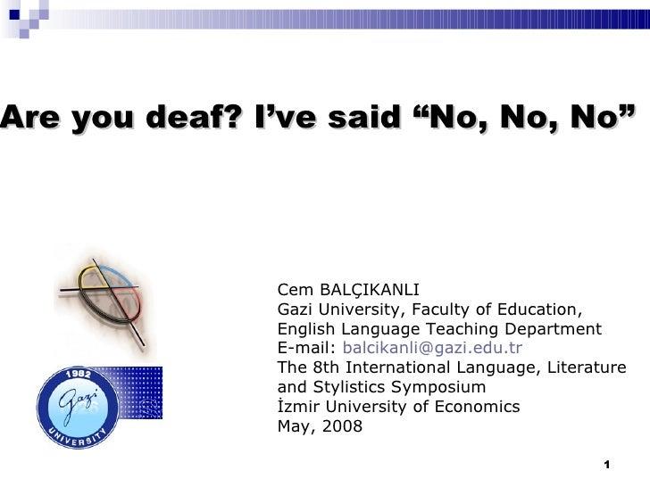 Cem BALÇIKANLI Gazi University, Faculty of Education,  English Language Teaching Department  E-mail:  [email_address] The ...