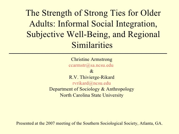 The Strength of Strong Ties for Older Adults: Informal Social Integration, Subjective Well-Being, and Regional Similaritie...
