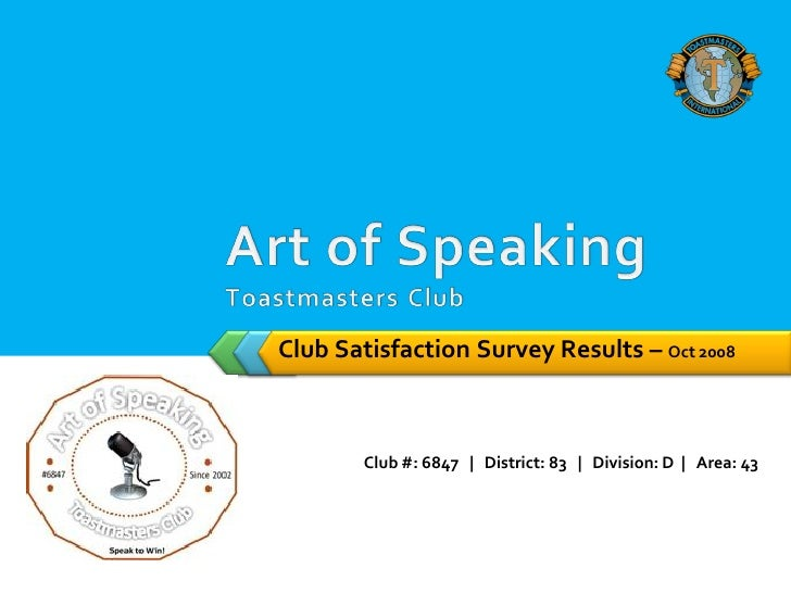 Club Satisfaction Survey Results – Oct 2008            Club #: 6847 | District: 83 | Division: D | Area: 43