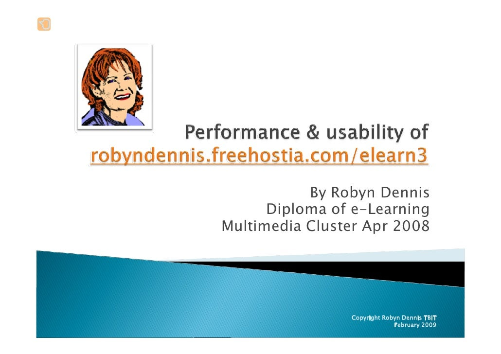 By Robyn Dennis       Diploma of e-Learning Multimedia Cluster Apr 2008                     Copyright Robyn Dennis TBIT   ...