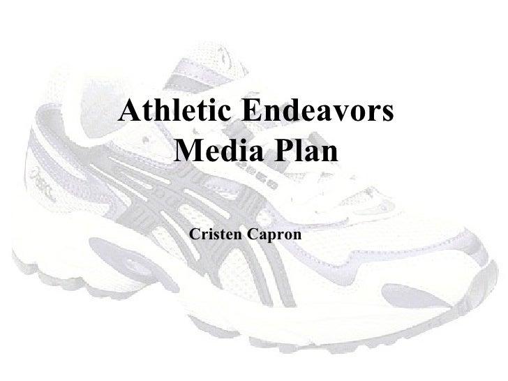 Athletic Endeavors Media Plan Cristen Capron