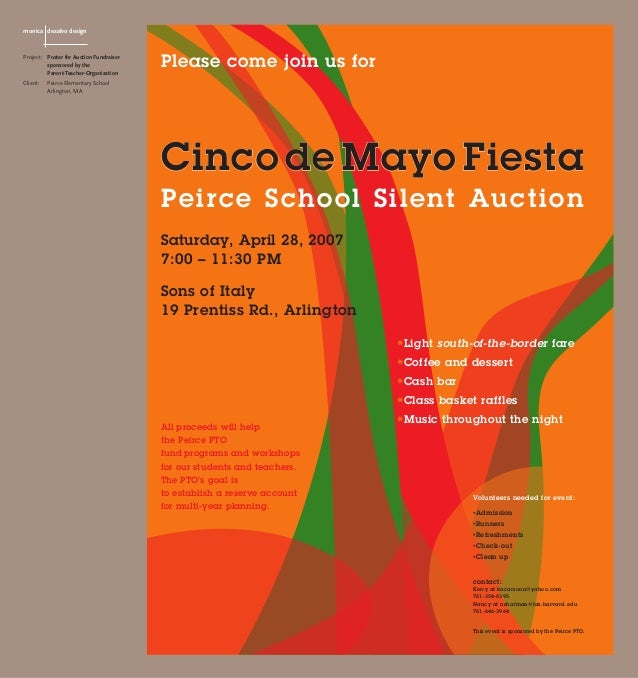 Please come join us for Cinco de Mayo Fiesta Peirce School Silent Auction Saturday, April 28, 2007 7:00 – 11:30 PM Sons of...
