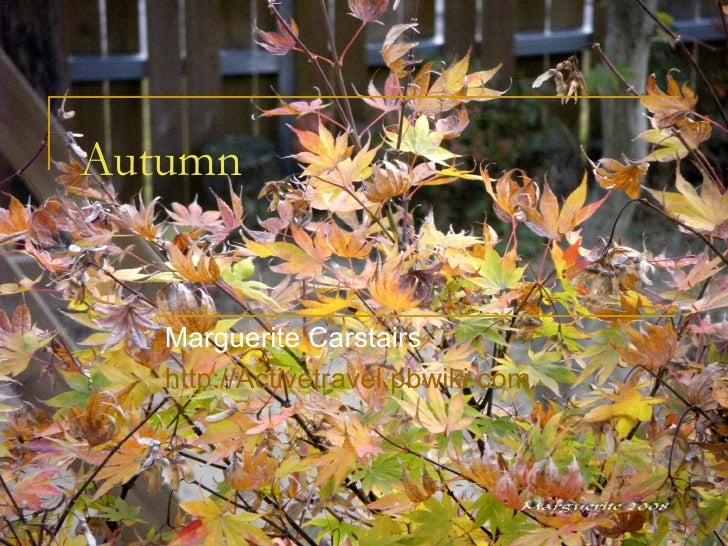 Autumn Marguerite Carstairs http://Activetravel.pbwiki.com