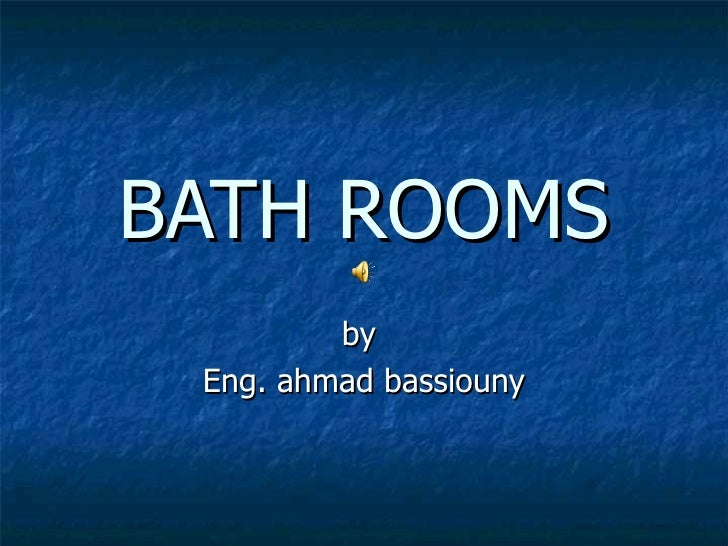 BATH ROOMS by  Eng. ahmad bassiouny