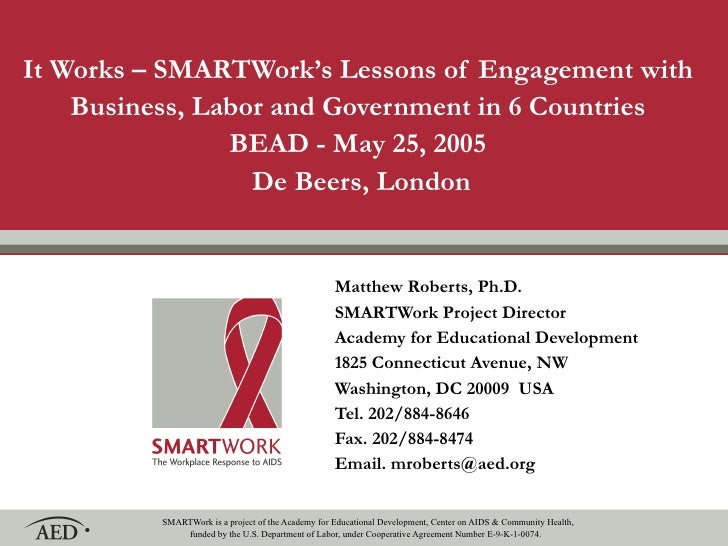 It Works – SMARTWork's Lessons of Engagement with Business, Labor and Government in 6 Countries BEAD - May 25, 2005  De Be...