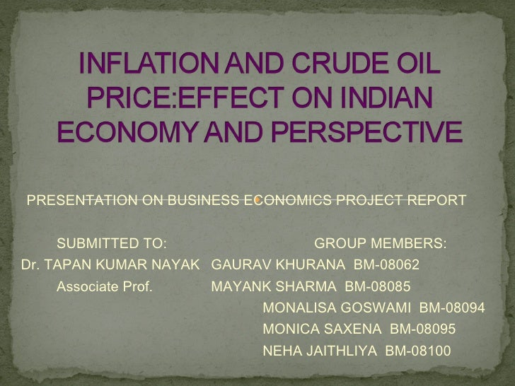 PRESENTATION ON BUSINESS ECONOMICS PROJECT REPORT SUBMITTED TO: GROUP MEMBERS: Dr. TAPAN KUMAR NAYAK GAURAV KHURANA  BM-08...