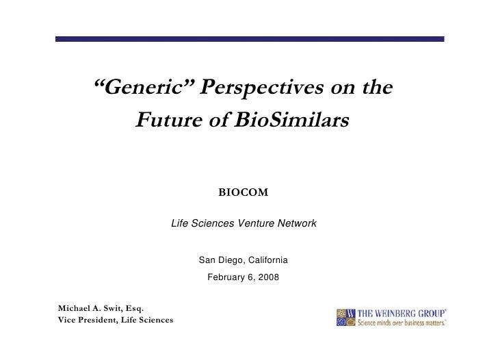 """Generic""Perspectives on the            Future of BioSimilars                                       BIOCOM                ..."