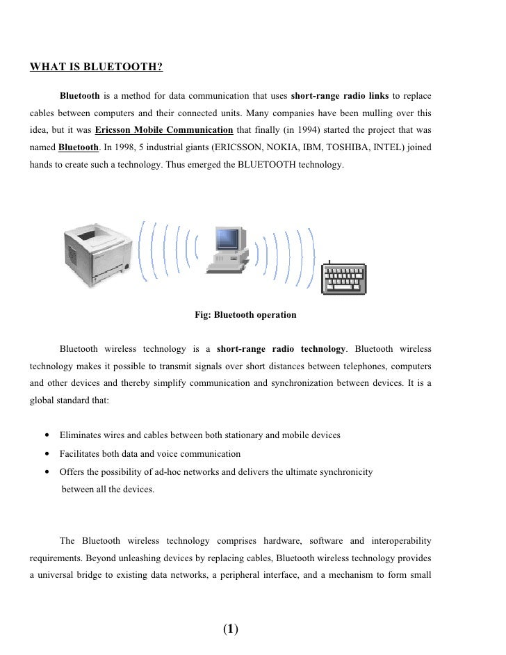 WHAT IS BLUETOOTH?         Bluetooth is a method for data communication that uses short-range radio links to replace cable...