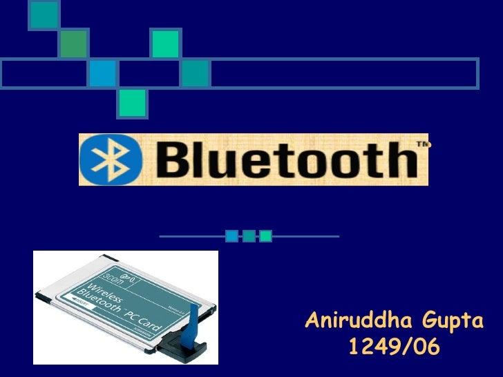 BLUETOOTH Aniruddha Gupta 1249/06