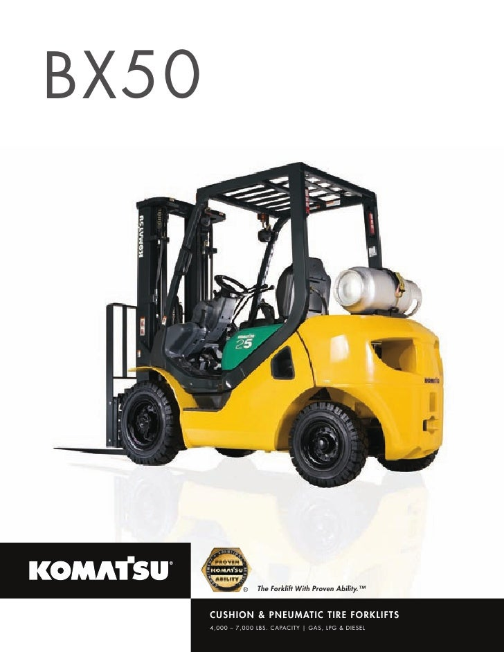 BX 50                           The Forklift With Proven Ability.™                  ®           CU S H I O N & P N E U MAT...
