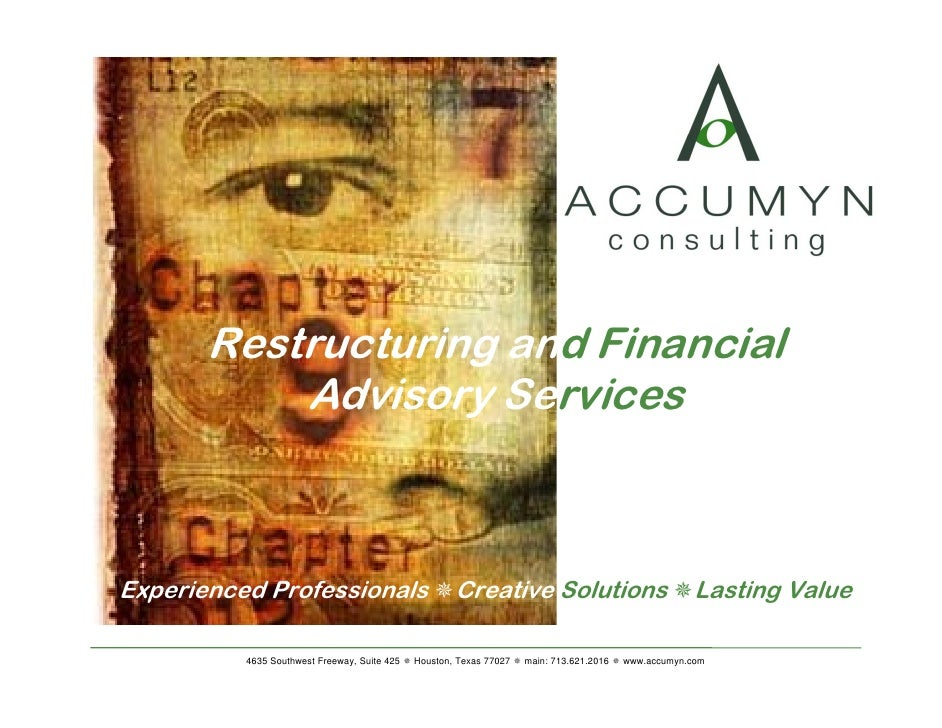 Restructuring and Financial            Advisory Services    Experienced Professionals                             Creative...