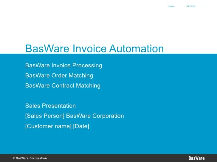 BasWare Invoice Automation BasWare Invoice Processing BasWare Order Matching BasWare Contract Matching Sales Presentation ...