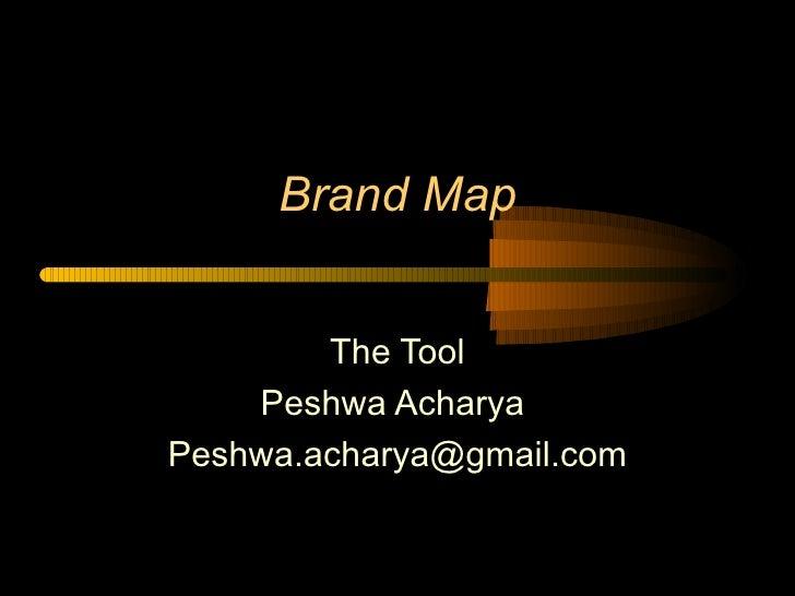 Brand Map The Tool Peshwa Acharya  [email_address]