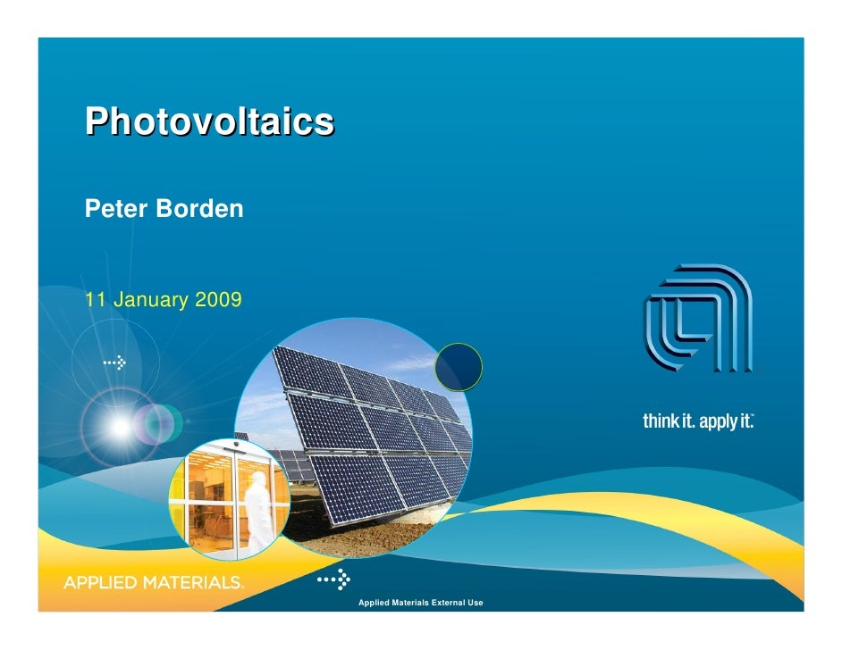 Photovoltaics  Peter Borden   11 January 2009                       Applied Materials External Use