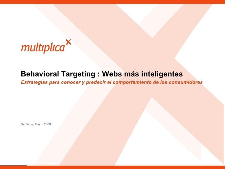 Estrategias para conocer y predecir el comportamiento de los consumidores Behavioral Targeting : Webs más inteligentes San...