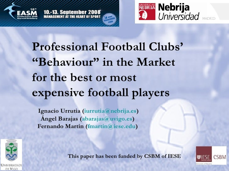 """Professional Football Clubs' """"Behaviour"""" in the Market for the best or most expensive football players   Ignacio Urrutia (..."""