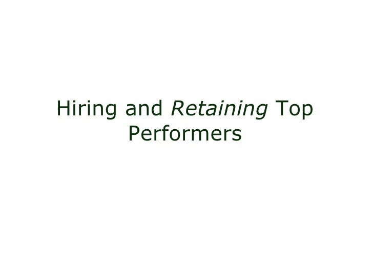 Hiring and  Retaining  Top Performers