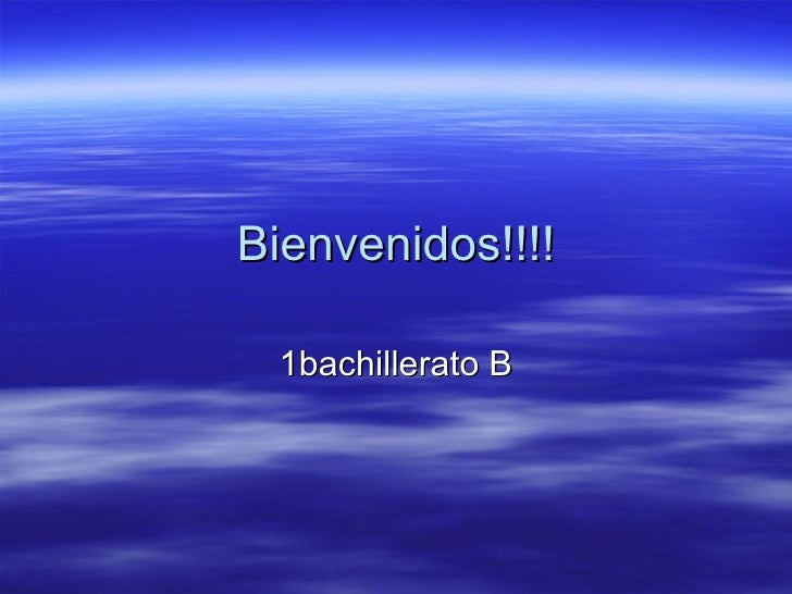 Bienvenidos!!!! 1bachillerato B