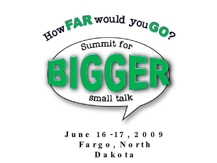 June 16-17, 2009 Fargo, North Dakota