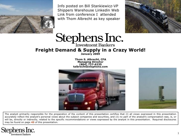 Freight Demand & Supply in a Crazy World! January 2009 Thom S. Albrecht, CFA Managing Director (804) 727-6235 [email_addre...