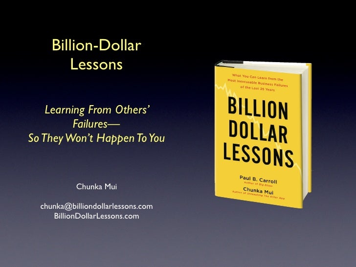 Billion-Dollar         Lessons      Learning From Others'           Failures— So They Won't Happen To You              Chu...
