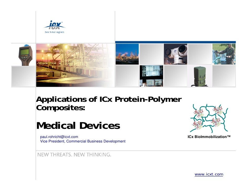 Applications of ICx Protein-Polymer Composites:  Medical Devices  paul.rohricht@icxt.com                            ICx Bi...