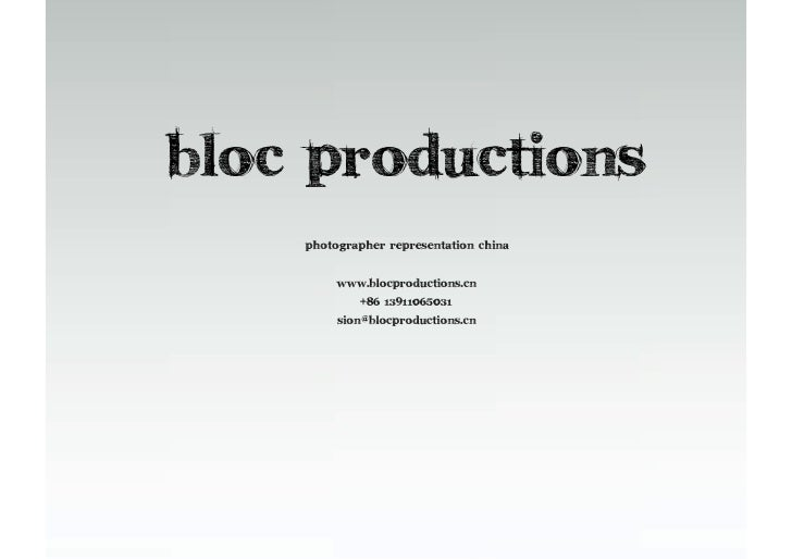 Bloc productions     Photographer representation china           www.blocproductions.cn              +86 13911065031      ...