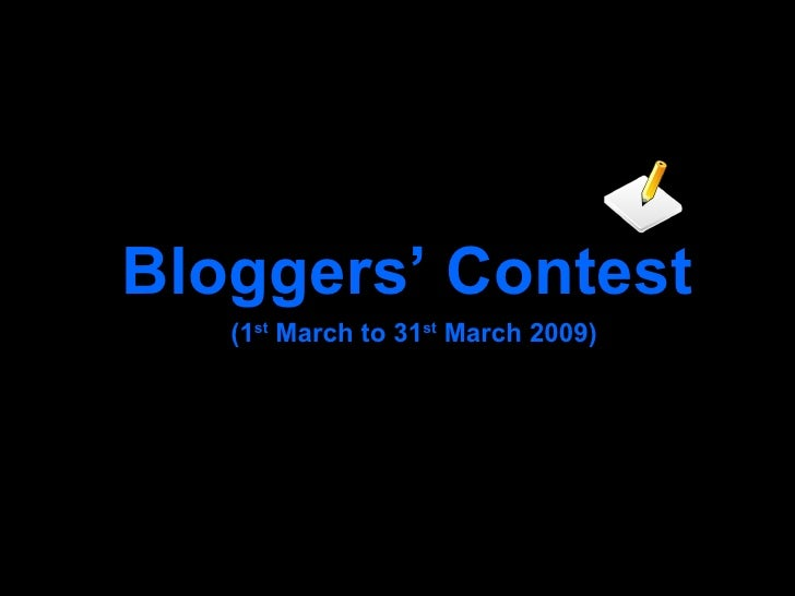Bloggers' Contest (1 st  March to 31 st  March 2009)