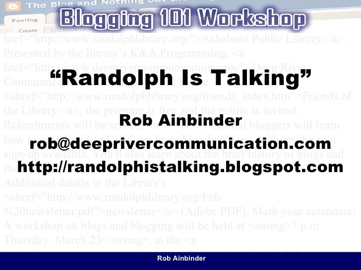 """ Randolph Is Talking"" Rob Ainbinder [email_address] http://randolphistalking.blogspot.com"